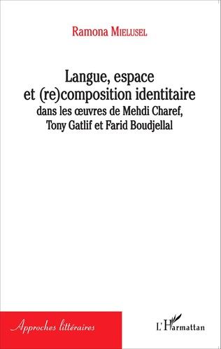 Couverture Langue, espace et (re)composition identitaire