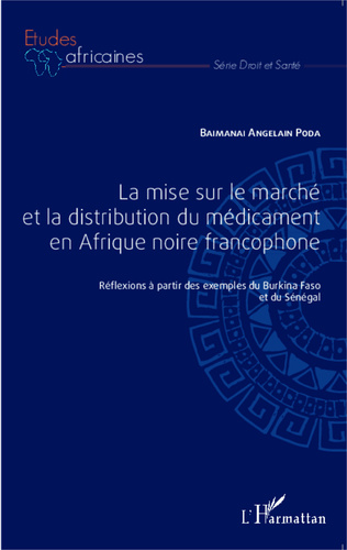 Couverture La mise sur le marché et la distribution du médicament en Afrique noire francophone