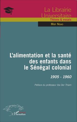 Couverture L'alimentation et la santé des enfants dans le Sénégal colonial