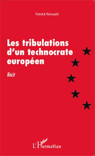 Couverture Les tribulations d'un technocrate européen