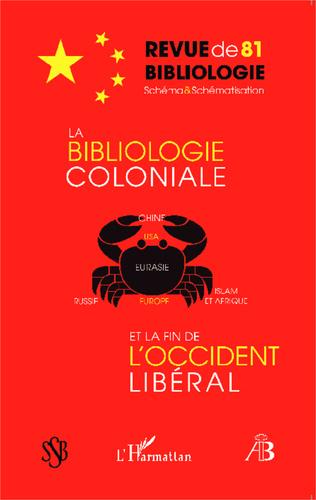 Couverture La bibliologie coloniale et la fin de l'Occident libéral