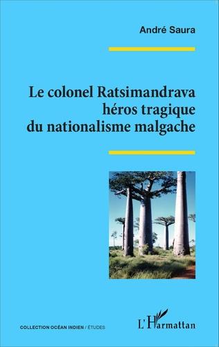 Couverture Le colonel Ratsimandrava héros tragique du nationalisme malgache