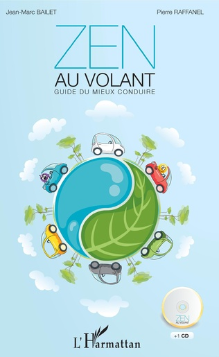 Zen Au Volant Guide Du Mieux Conduire Jean Marc Bailet
