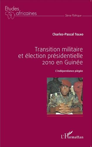 Couverture Transition militaire et élection présidentielle 2010 en Guinée