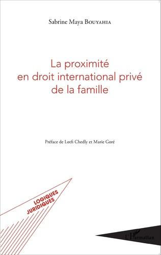 Couverture La proximité en droit international privé de la famille