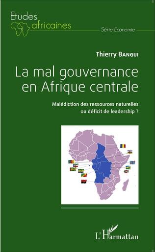 Couverture La mal gouvernance en Afrique centrale