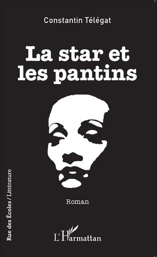 La Star Et Les Pantins Roman Constantin Telegat Livre