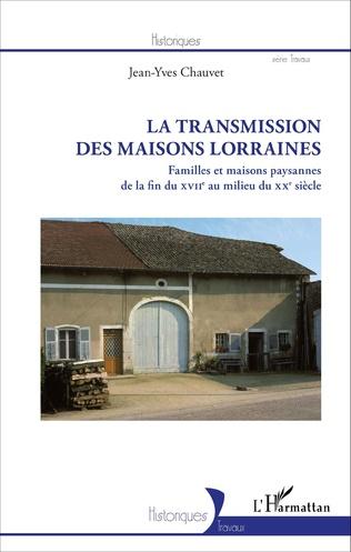 Couverture La Transmission des maisons lorraines
