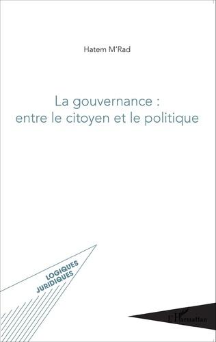 Couverture La gouvernance : entre le citoyen et le politique