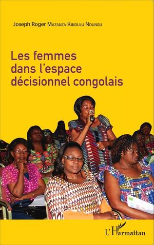 Couverture Les femmes dans l'espace décisionnel congolais