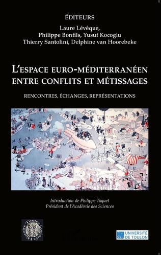Couverture L'espace euro-méditerranéen entre conflits et métissages
