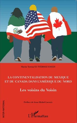 Couverture La continentalisation du Mexique et du Canada dans l'Amérique du Nord