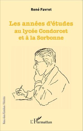Couverture Les années d'études au lycée Condorcet et à la Sorbonne