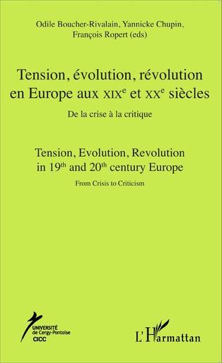 Couverture Tension, évolution, révolution en Europe aux XIXè et  XXè siècles