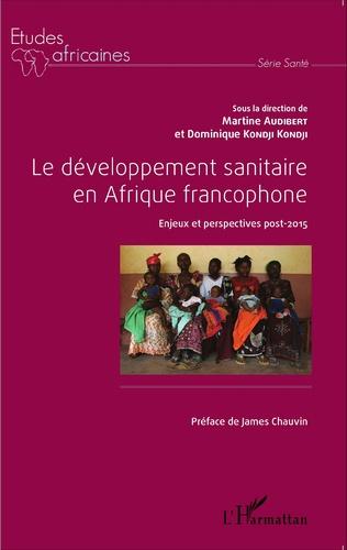 Couverture Le développement sanitaire en Afrique francophone