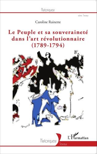 Couverture Le peuple et sa souveraineté dans l'art révolutionnaire (1789-1794)