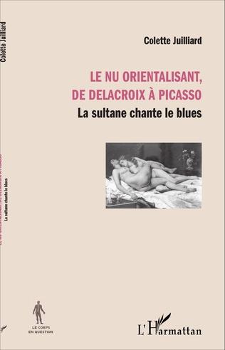 Couverture Le nu orientalisant, de Delacroix à Picasso
