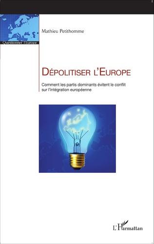 Couverture Dépolitiser l'Europe