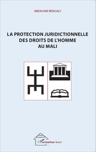 Couverture La protection juridictionnelle des droits de l'homme au Mali