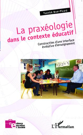 Couverture La praxéologie dans le contexte éducatif