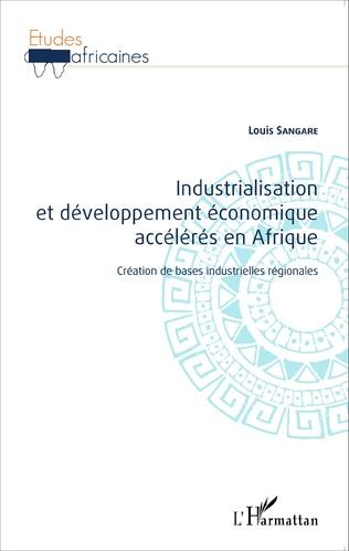 Couverture Industrialisation et développement économique accélérés en Afrique