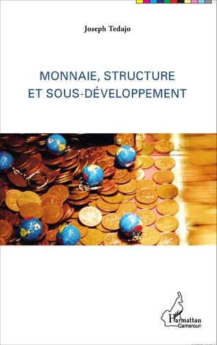 Couverture Monnaie, structure et sous-développement