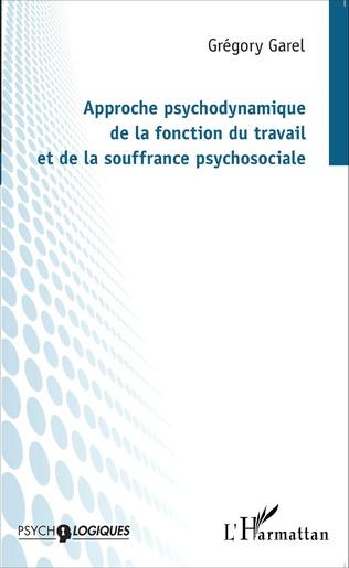 Couverture Approche psychodynamique de la fonction du travail et de la souffrance psychosociale