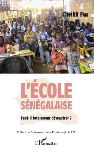 Couverture L'école sénégalaise. Faut-il totalement désespérer ?