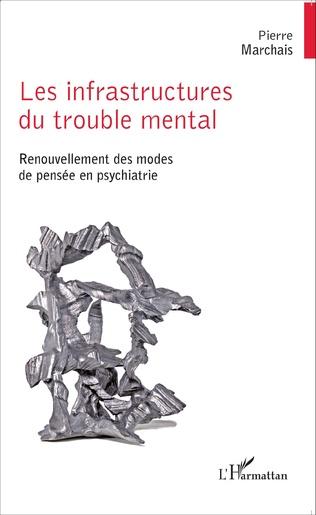 Couverture Les infrastructures du trouble mental