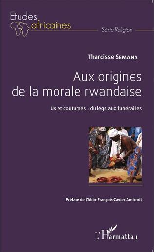 Couverture Aux origines de la morale rwandaise