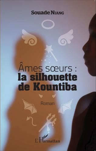 Couverture Ames soeurs : la silhouette de Kountiba