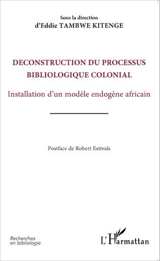 Couverture Déconstruction du processus bibliologique colonial