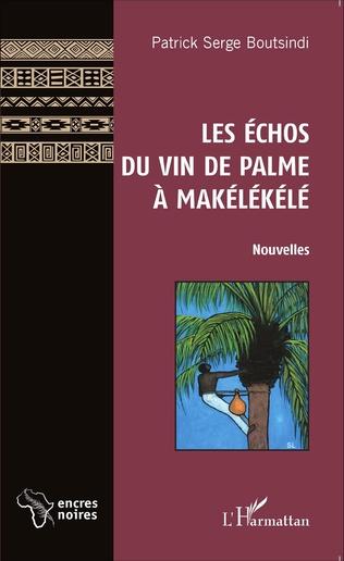 Couverture Les Échos du vin de palme à Makélékélé