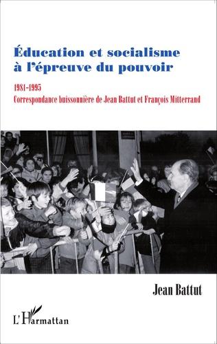 Couverture Education et socialisme à l'épreuve du pouvoir 1981-1995