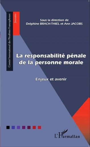 Couverture La responsabilité pénale de la personne morale