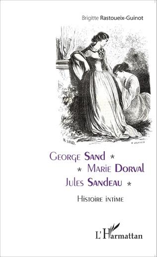 Couverture George Sand - Marie Dorval - Jules Sandeau