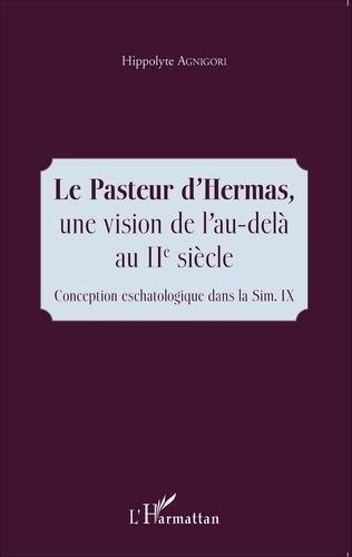 Couverture Le Pasteur d'Hermas, une vision de l'au-delà au IIe siècle