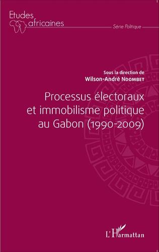 Couverture Processus électoraux et immobilisme politique au Gabon (1990-2009)