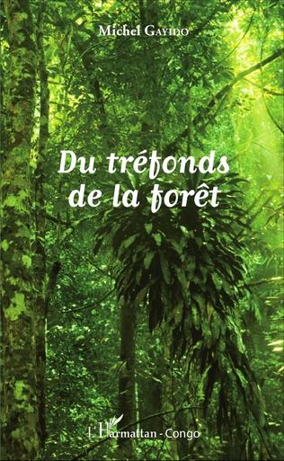 Couverture Du tréfonds de la forêt