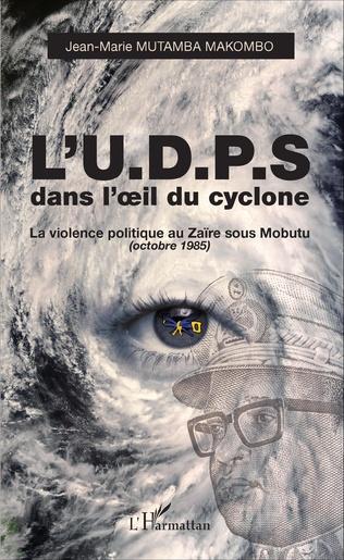 Couverture L'U.D.P.S. dans l'oeil du cyclone