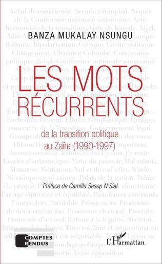 Couverture Les mots récurrents de la transition politique au Zaïre (1990-1997)