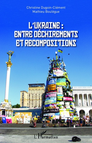 Couverture L'Ukraine : entre déchirements et recompositions