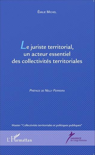Couverture Le juriste territorial, un acteur essentiel des collectivités territoriales