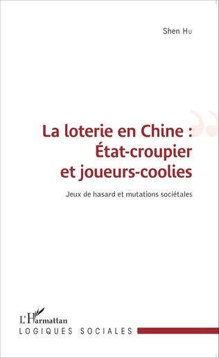 Couverture La loterie en Chine : État-croupier et joueurs-coolies