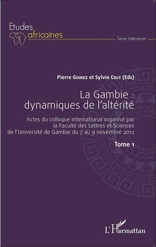 Couverture La Gambie : dynamiques de l'altérité Tome1