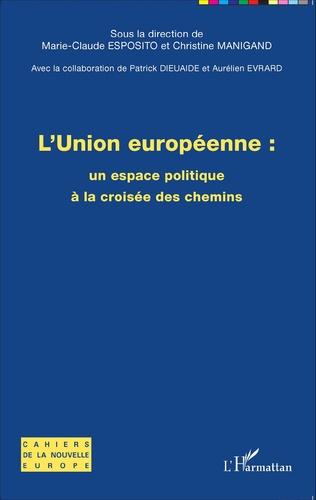 Couverture L'union européenne : un espace politique à la croisée des chemins