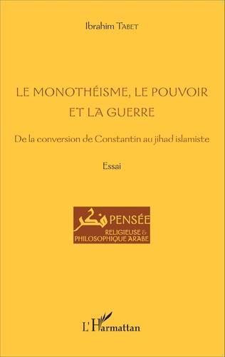 Couverture Le monothéisme, le pouvoir et la guerre