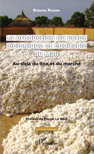 Couverture La production du coton biologique et équitable au Mali