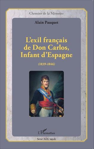 Couverture L'exil français de Don Carlos, Infant d'Espagne (1839-1846)