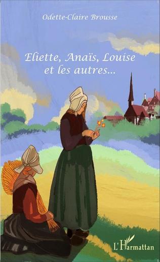 Couverture Eliette, Anaïs, Louise et les autres...